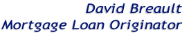 David Breault Mortgage Loan Originator